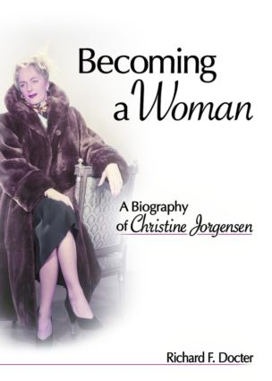 Becoming a Woman: A Biography of Christine Jorgensen book cover