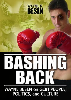 Bashing Back: Wayne Besen on GLBT People, Politics, and Culture book cover