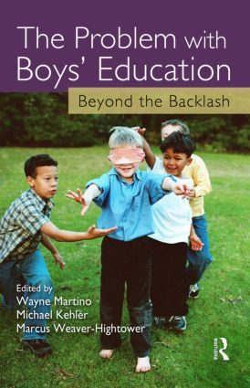 The Problem with Boys' Education: Beyond the Backlash, 1st Edition (Paperback) book cover