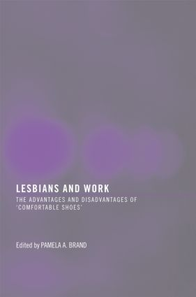 Lesbians and Work: The Advantages and Disadvantages of 'Comfortable Shoes', 1st Edition (Paperback) book cover
