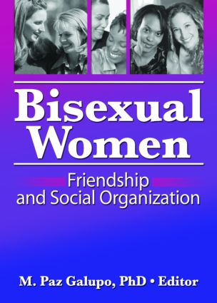 Bisexual Women: Friendship and Social Organization, 1st Edition (Paperback) book cover