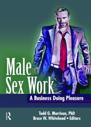 Male Sex Work: A Business Doing Pleasure, 1st Edition (Paperback) book cover
