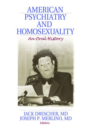American Psychiatry and Homosexuality: An Oral History (Paperback) book cover