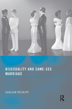 Bisexuality and Same-Sex Marriage: 1st Edition (Paperback) book cover