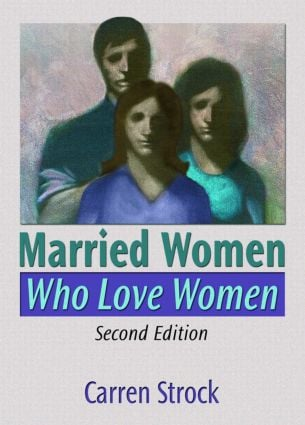 Married Women Who Love Women: Second Edition, 2nd Edition (e-Book) book cover