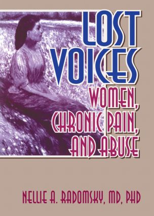 Lost Voices: Women, Chronic Pain, and Abuse, 1st Edition (Hardback) book cover