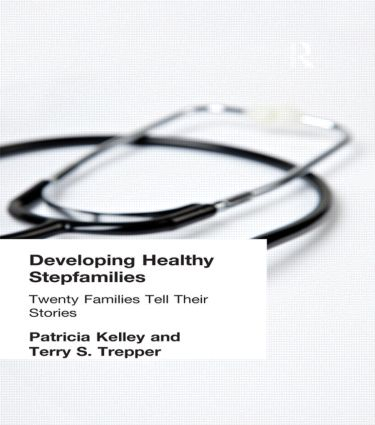 Developing Healthy Stepfamilies: Twenty Families Tell Their Stories, 1st Edition (Paperback) book cover