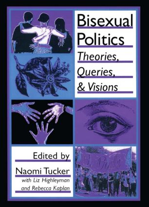 Bisexual Politics: Theories, Queries, and Visions (Paperback) book cover