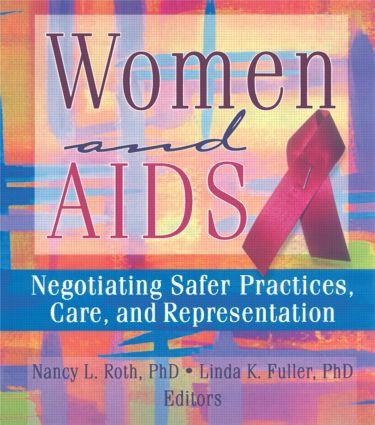 Women and AIDS: Negotiating Safer Practices, Care, and Representation, 1st Edition (Paperback) book cover