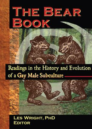The Bear Book: Readings in the History and Evolution of a Gay Male Subculture (Paperback) book cover