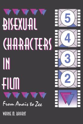 Bisexual Characters in Film: From Ana¿s to Zee (Paperback) book cover