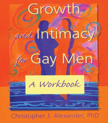 Growth and Intimacy for Gay Men: A Workbook (Paperback) book cover