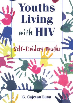 Youths Living with HIV: Self-Evident Truths (Paperback) book cover