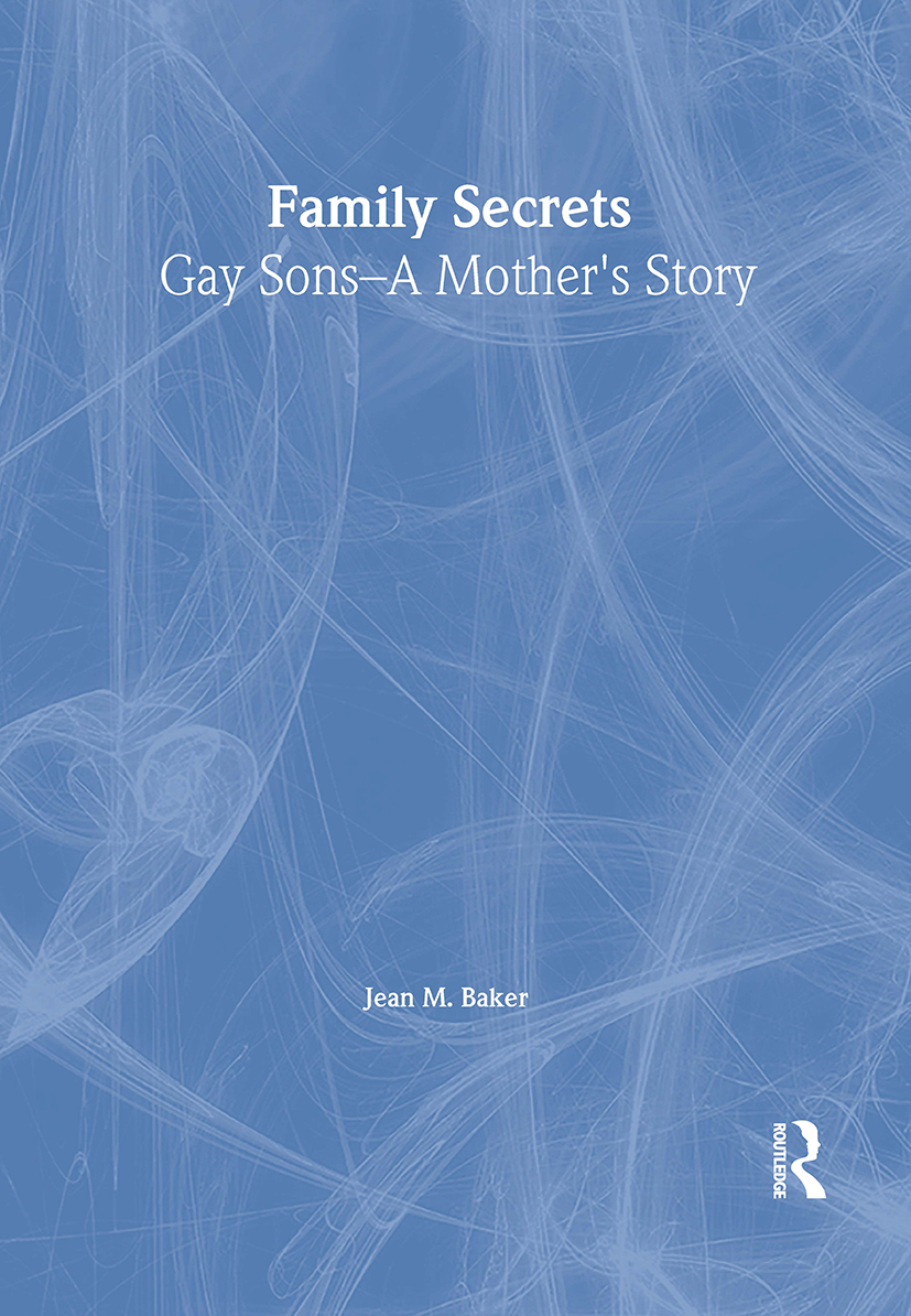 Family Secrets: Gay Sons¿A Mother¿s Story (Paperback) book cover