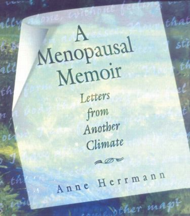 A Menopausal Memoir: Letters from Another Climate (Paperback) book cover