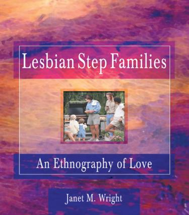 Lesbian Step Families: An Ethnography of Love (Paperback) book cover