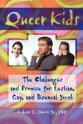 Queer Kids: The Challenges and Promise for Lesbian, Gay, and Bisexual Youth (Paperback) book cover