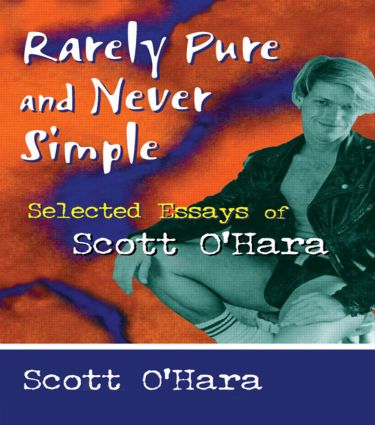 Rarely Pure and Never Simple: Selected Essays of Scott O'Hara, 1st Edition (Paperback) book cover