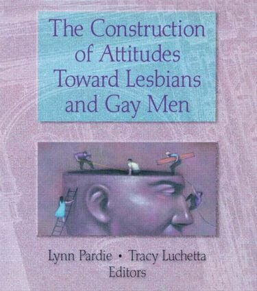 The Construction of Attitudes Toward Lesbians and Gay Men (Paperback) book cover