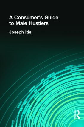 A Consumer's Guide to Male Hustlers: 1st Edition (Paperback) book cover