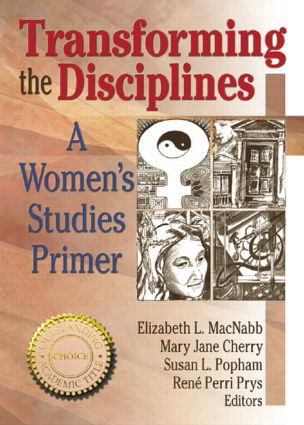 Transforming the Disciplines: A Women's Studies Primer, 1st Edition (Paperback) book cover
