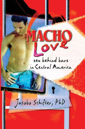 Macho Love: Sex Behind Bars in Central America (Paperback) book cover