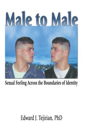 Male to Male: Sexual Feeling Across the Boundaries of Identity (Paperback) book cover