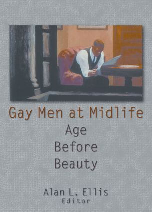 Gay Men at Midlife: Age Before Beauty (Paperback) book cover