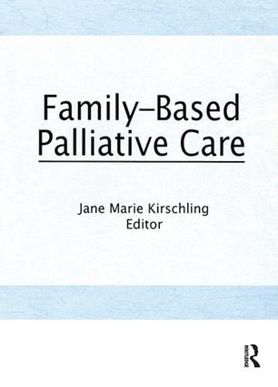 Family-Based Palliative Care: 1st Edition (Hardback) book cover