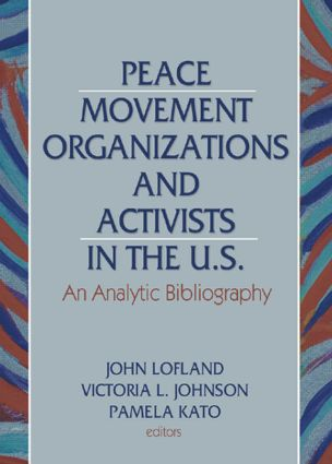 Peace Movement Organizations and Activists in the U.S.: An Analytic Bibliography (Hardback) book cover