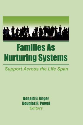 Families as Nurturing Systems: Support Across the Life Span, 1st Edition (Paperback) book cover