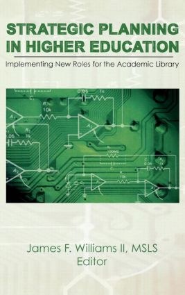 Strategic Planning in Higher Education: Implementing New Roles for the Academic Library, 1st Edition (Hardback) book cover