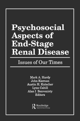 Psychosocial Aspects of End-Stage Renal Disease: Issues of Our Times (Hardback) book cover