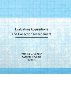 Evaluating Acquisitions and Collection Management book cover