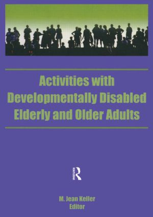 Activities With Developmentally Disabled Elderly and Older Adults (Paperback) book cover