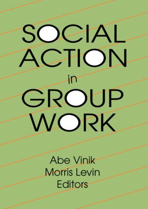 Social Action in Group Work: 1st Edition (Paperback) book cover