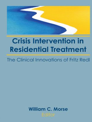 Crisis Intervention in Residential Treatment: The Clinical Innovations of Fritz Redl, 1st Edition (Paperback) book cover