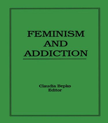 Feminism and Addiction: 1st Edition (Paperback) book cover