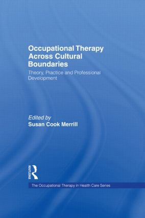 Occupational Therapy Across Cultural Boundaries: Theory, Practice and Professional Development (Hardback) book cover