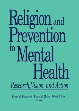 Religion and Prevention in Mental Health: Research, Vision, and Action (Paperback) book cover