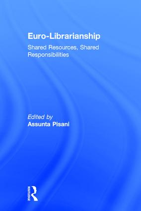 Euro-Librarianship: Shared Resources, Shared Responsibilities, 1st Edition (Hardback) book cover
