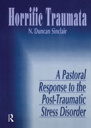 Horrific Traumata: A Pastoral Response to the Post-Traumatic Stress Disorder, 1st Edition (Paperback) book cover