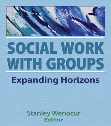 Social Work With Groups: Expanding Horizons (Hardback) book cover