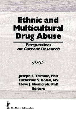 Ethnic and Multicultural Drug Abuse: Perspectives on Current Research, 1st Edition (Hardback) book cover