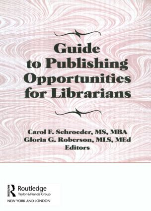 Guide to Publishing Opportunities for Librarians: 1st Edition (Hardback) book cover