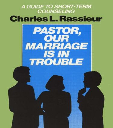 Pastor, Our Marriage Is in Trouble: A Guide to Short-Term Counseling, 1st Edition (Paperback) book cover