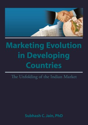 Market Evolution in Developing Countries: The Unfolding of the Indian Market, 1st Edition (Hardback) book cover