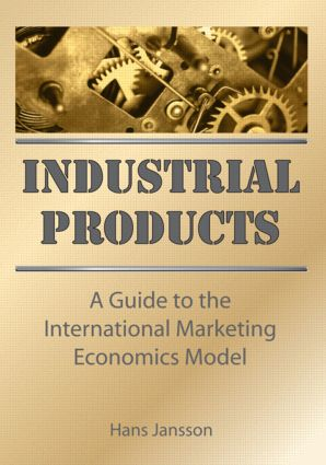 Industrial Products: A Guide to the International Marketing Economics Model, 1st Edition (Hardback) book cover