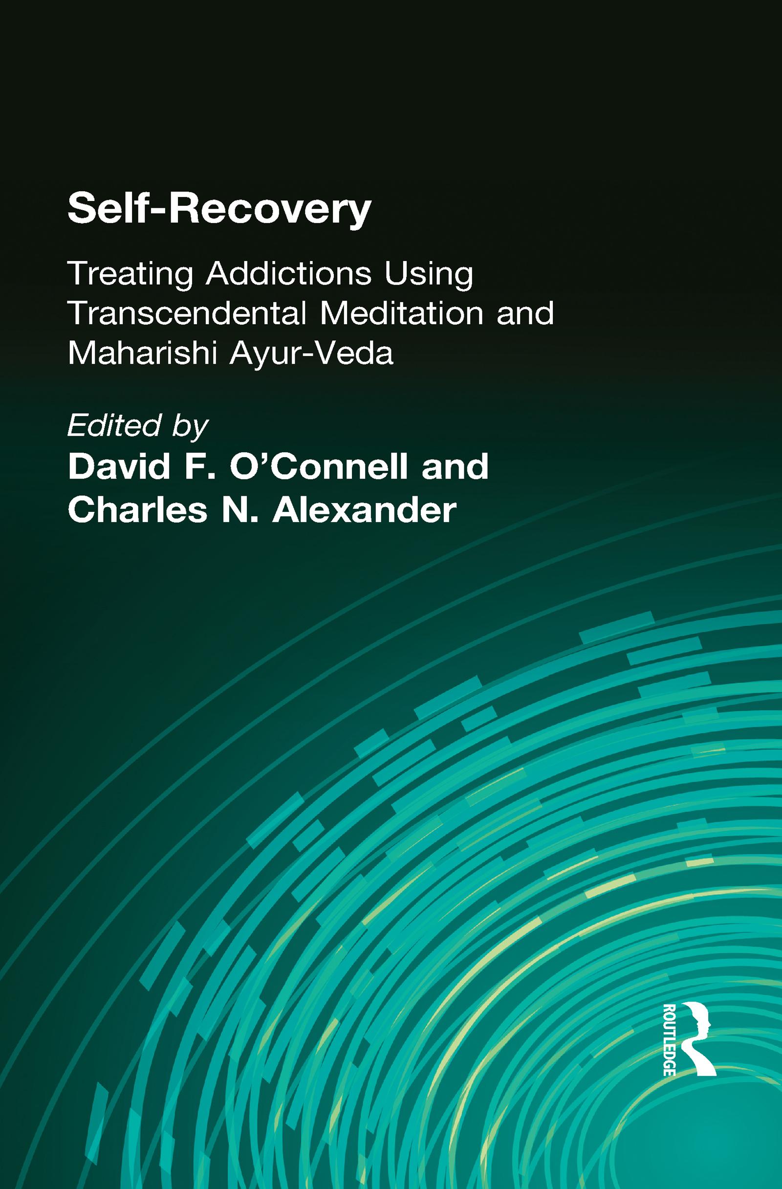 Self-Recovery: Treating Addictions Using Transcendental Meditation and Maharishi Ayur-Veda, 1st Edition (Hardback) book cover