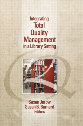 Integrating Total Quality Management in a Library Setting: 1st Edition (Paperback) book cover